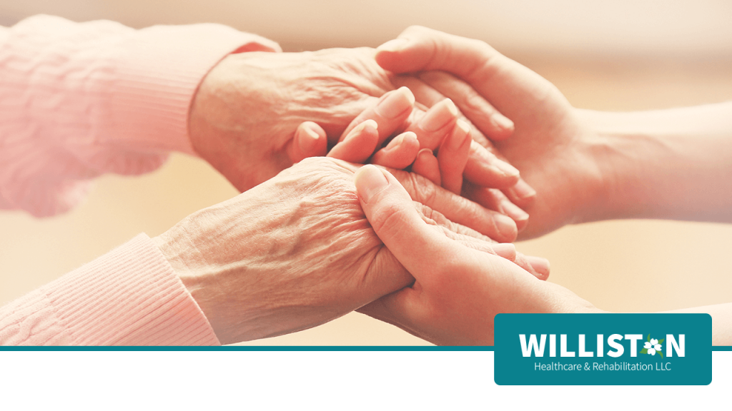 Holding Senior Hands for Hospice / Respite at Williston Healthcare & Rehabilitation LLC